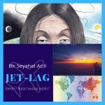 Bir seyahat acili: Jet-lag Nedir, nasıl tedavi edilir?